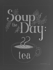Soup of the Day: Tea chalkboard art print by Tanya Petruk for ART AT HOME